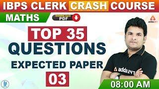 IBPS Clerk Preparation 2019   Maths   Top 35 Questions Expected Paper #03