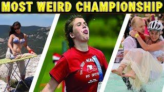 Top 10 World's Most Bizarre Competitions|World's Most Weird Championship|World's Wackiest Tournament