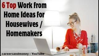 Top 6  Work from Home Ideas for Housewives / Homemakers