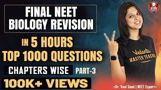 Final NEET Biology Revision in 5 Hours | Top 1000 Questions Part-3 | NEET 2020 | Vedantu Biotonic