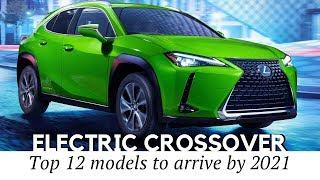 12 New Electric Crossovers You Will be Able to Buy by 2021