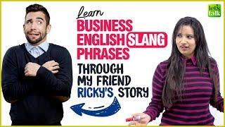 Learn Business English Slang Words And Expressions Through A Story | Speak Fluent English Naturally