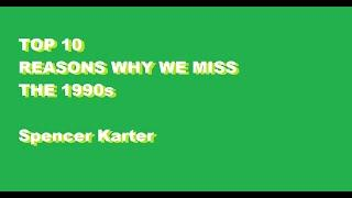 Top 10 Reasons Why We Miss The 1990's