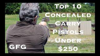 Top 10 Concealed Carry Pistols Under $250 Dollars