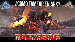 CÓMO TAMEAR EN ARK || #MAGMASAUR || Y dónde encontrarlo | Guía Completa [PC/PS4/XBOX ONE]