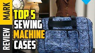 Best Sewing Machine Case | Top 5 Best Sewing Machine Cases 2020 reviews