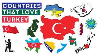 Top 10 Countries That Love Turkey Most 2021 | Allies of Turkey