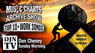 Top 10 Songs With The Word Work In Title | Music Charts Archive Show with Dan Cheney on #DJNTV