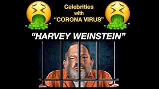 Celebrities with Coronavirus Famous people who have had Covid 19 Harvey Weinstein