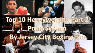 Top 10 All Time Heavyweight Boxers (Part 2 - Point System)