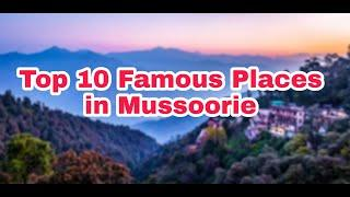  Top 10 Famous Places in Mussoorie,India Beautiful place in Mussoorie Famous Places in Mussoorie 