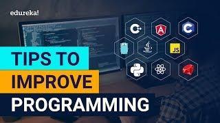 Tips to Improve Programming Skills in 2020   How to Write Better Code   Online Training   Edureka