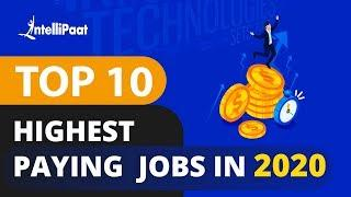 Top 10 Highest Paying Jobs In 2020   Highest Paying IT Jobs 2020   Intellipaat