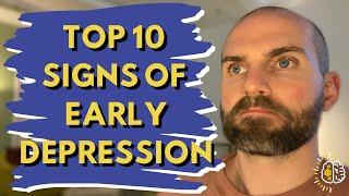 TOP 10 EARLY SIGNS OF DEPRESSION - 10 Warning Signs That Could Be Early Depression