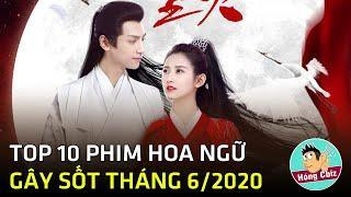 Top 10 phim Hoa Ngữ đáng xem nhất tháng 6/2020 Hóng Cbiz
