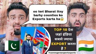 Top 10 Counties Where India Exports Reaction By|Pakistani Bros Reactions|