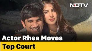 Rhea Chakraborty's Top Court Move On Sushant Singh Rajput Father's Case