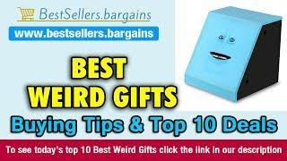 Best Weird Gifts Buying Tips & Top 10 Deals