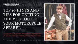 Top 10 hints and tips for getting the most out of your motorcycle apparel