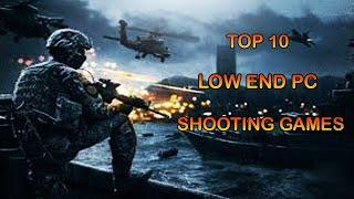 TOP 10 SHOOTING GAMES FOR LOW END PC(2GB / 4GB / INTEL HD GRAPHICS )