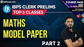 Math Model Paper for IBPS Clerk | Part 2 | IBPS Clerk Mock Test 2019 | IBPS Clerk Pre Expected Paper