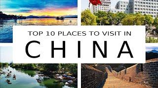 Top 10 Places to Visit in China - Travel Video