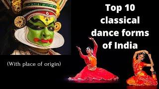 Top 10 classical dances of India | Indian classical dance forms | Place of origin of classical dance