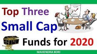 2020 के लिए बेस्ट स्माल कैप फंड्स   Top Three Small Cap Fund For 2019   mutual funds.