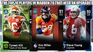 THE TOP 10 PLAYERS THAT NEED AN UPGRADE IN MADDEN 20! | MADDEN 20 ULTIMATE TEAM