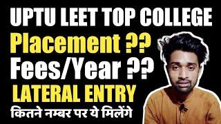 UPTU LEET COLLEGE || All Government || Top Private || Fees || Placement || Number
