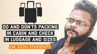 CABIN AND CHECK IN BAGGAGE PACKING AND SIZES | UK 2020 STUDENTS | WHAT DO AND DON'TS IN PACKING
