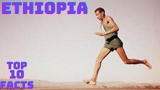 ETHIOPIA የኢትዮጵያ TOP 10 FACTS: 10 FASCINATING FACTS ABOUT ETHIOPIA
