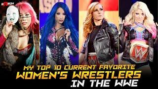 My Top 10 Current Favorite Women's Wrestlers in the WWE