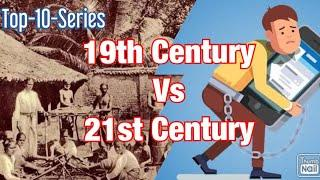 19th Century Vs 21st Century l Top 10 series l Tamil l Tamil mix