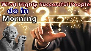 Top 10 Habits of Highly Successful People Do at Every Morning Powerful People Morning Routine