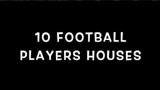Top 10 Footballers houses (THEN AND NOW)