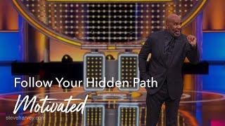 Follow Your Hidden Path | Motivated