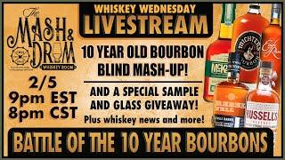 Mash and Drum LIVESTREAM Battle of the 10 year Bourbons!