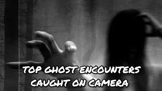 Top ghost encounters|ghost incidence captured on camera|paranormal activity|scary moments