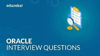 Top 50 Oracle Interview Questions and Answers | Questions for Freshers and Experienced | Edureka