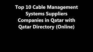 Top 10 Cable Management Systems Supplies Companies in Doha, Qatar