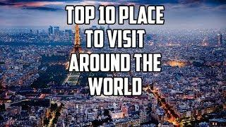 Top 10 Best place to visit around the world (2020)||Top 10