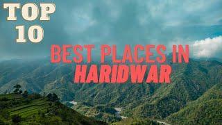 Top 10 Best Tourist Places in Haridwar | Haridwar tourism | Uttrakhand |