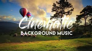 TOP 10 CINEMATIC BACKGROUND MUSIC | NO COPYRIGHT MUSIC | FREE DOWNLOAD MUSIC