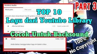 TOP 10 POPULAR BACKSOUND NO COPYRIGHT IN AUDIO LIBRARY YOUTUBE part 3