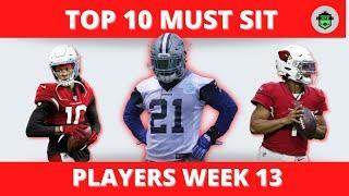 TOP 10 MUST SIT PLAYERS - WEEK 13 FANTASY FOOTBALL
