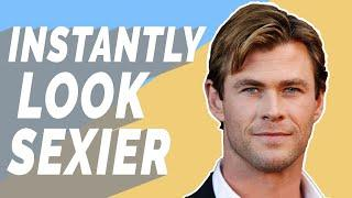 6 Ways to Look Sexier (As a Man) - Even If You're Not | Ashley Weston & Dorian