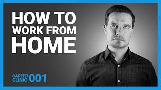 How To Work From Home - 10 Top Tips For Working From Home