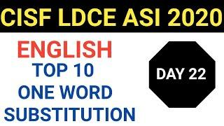 CISF ASI LDCE 2020 |English Top 10 |DAY 22 ONE WORD SUBSTITUTIONS in hindi |MOST IMPORTANT for ldce