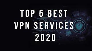 Top 5 Best VPN Services for 2020!!!